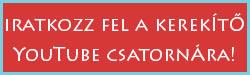 Kerekítő Youtube csatorna